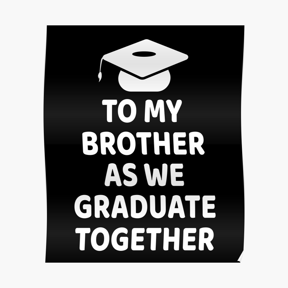 To My Brother As We Graduate Together Greeting Card By Designood Redbubble
