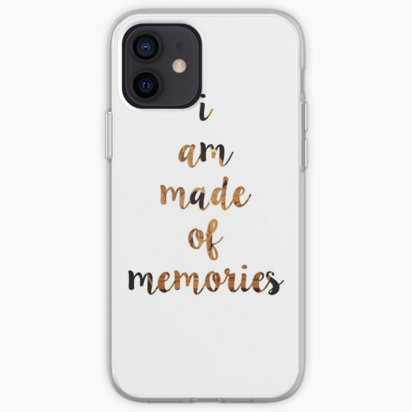 I Am Made of Memories iPhone Soft Case