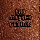 «Bad Motherfucker Leather - Pulp Fiction» de FKstudios