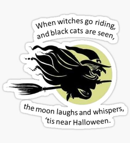 When Witches Are Riding Tis Near Halloween Sticker