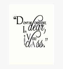 """Lady Violet Quotes """" Don't be defeatist dear, it's very middle class"""" Art Print"""