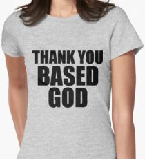 Thank You Based God Womens Fitted T-Shirt