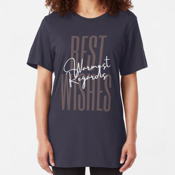 Best Wishes, Warmest Regards Slim Fit T-Shirt
