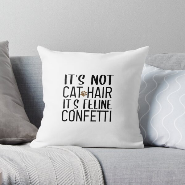 It's not cat hair It's feline confetti funny cat animal gifts women graphic cat funny sayings cat birthday vintage style idea design Throw Pillow