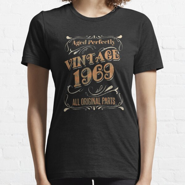Aged Perfectly Vintage 1969 All Original Parts Birthday Essential T-Shirt