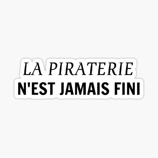T-SHIRT LA PIRATERIE N'EST JAMAIS FINI Sticker