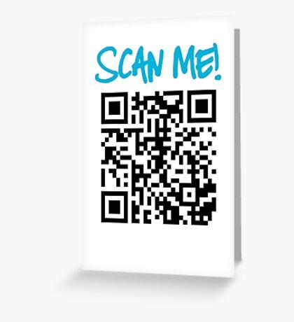 Scan Me! Greeting Card