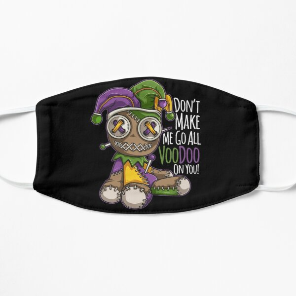 Don't make me go all voodoo on you Mardi Gras tshirt costume apparel gift  Mask