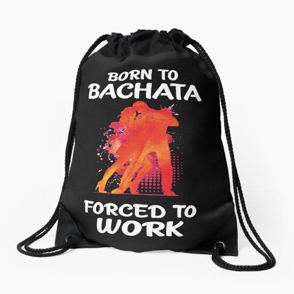 Born to Bachata - Forzado a trabajar Mochila saco