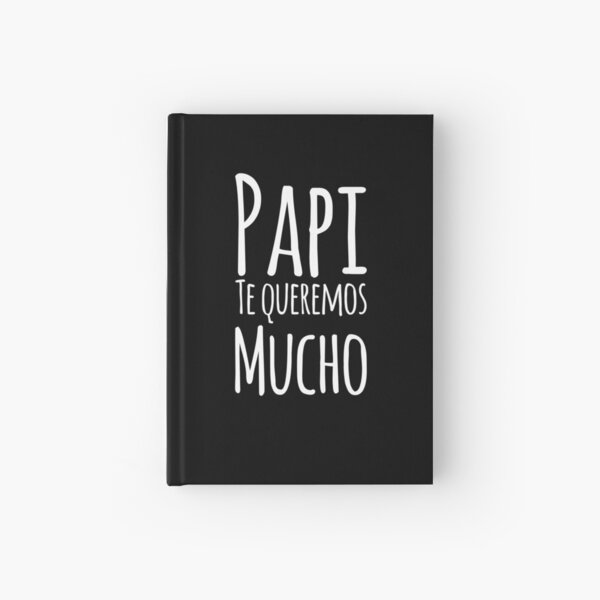 Regalo Para Papa - Papi Te Queremos Mucho - Dad Birthday - Gift in Spanish - Black and White Hardcover Journal
