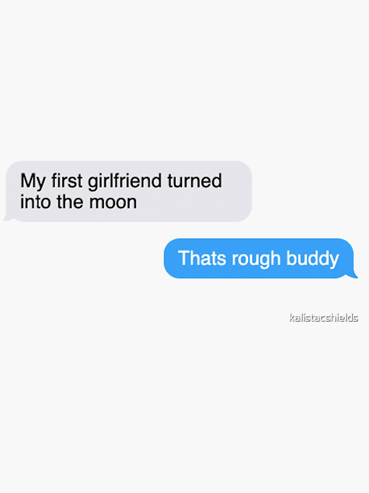 Thats Rough Buddy Quote by kalistacshields