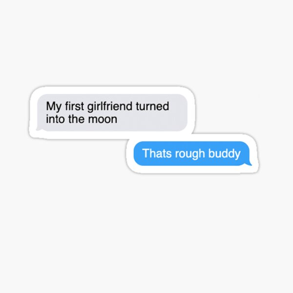 Thats Rough Buddy Quote Sticker