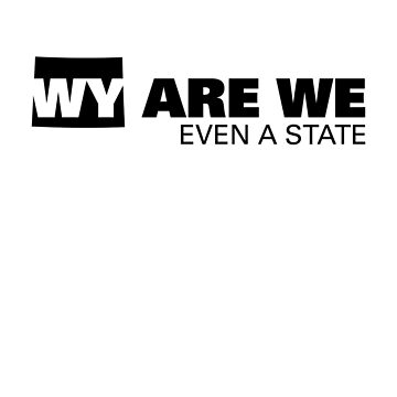 Apathetic State Advertising - Wyoming by NickGarcia
