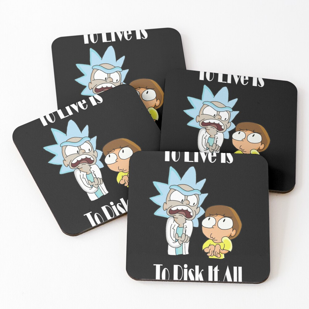 To Live Is To Risk It All - Funny Rick and Morty Design Coasters (Set of 4)