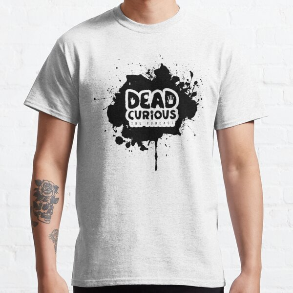 Dead Curious the Podcast - Splat Classic T-Shirt