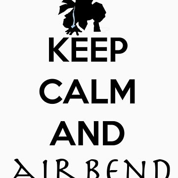 Keep calm and Airbend! by Lolcakes