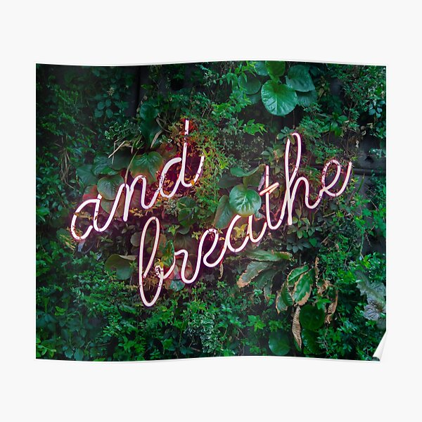 Neon Sign: and breathe Poster