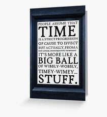 Wibbly-Wobbly, Timey-Wimey.. Stuff! Greeting Card