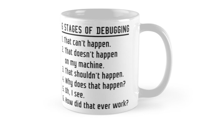 six stages of debugging black text design for programmers mugs by