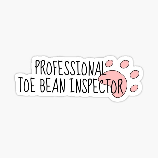 professional toe bean inspector  Sticker