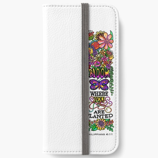 Bloom Where You Are Planted iPhone Wallet