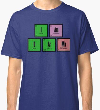 I AM B AT MN Classic T-Shirt