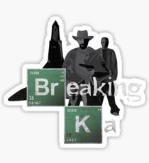 Breaking Ka Sticker