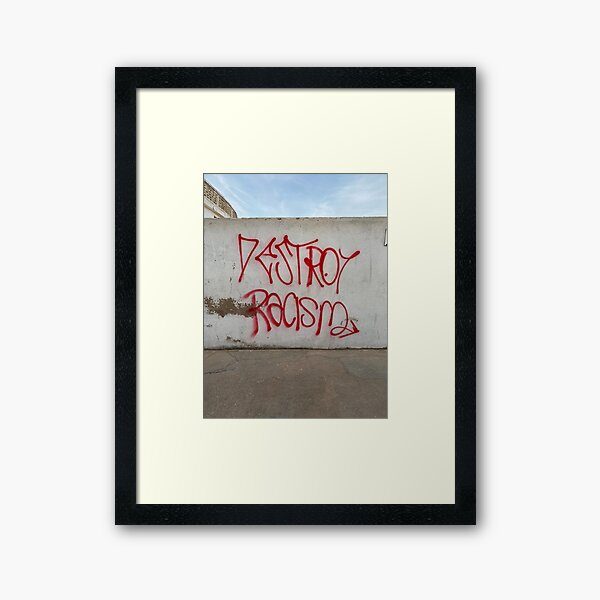 Destroy Racism  Framed Art Print