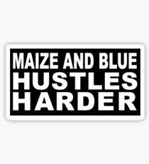 Maize and Blue Hustles Harder Sticker