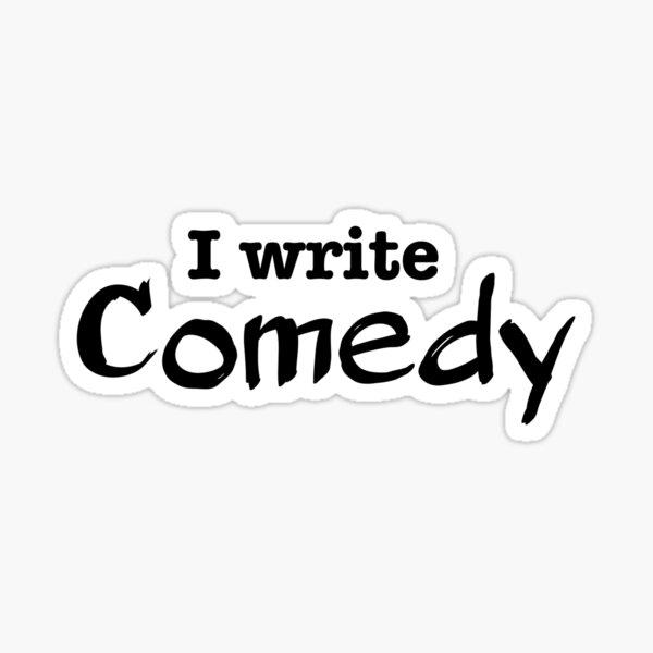 I Write Comedy Sticker