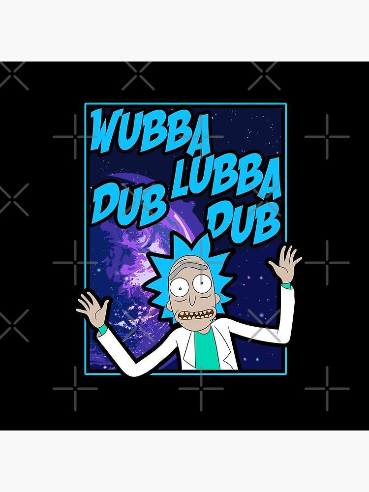Rick Sanchez Wubba Lubba Dub Dub Quote by ryantony1