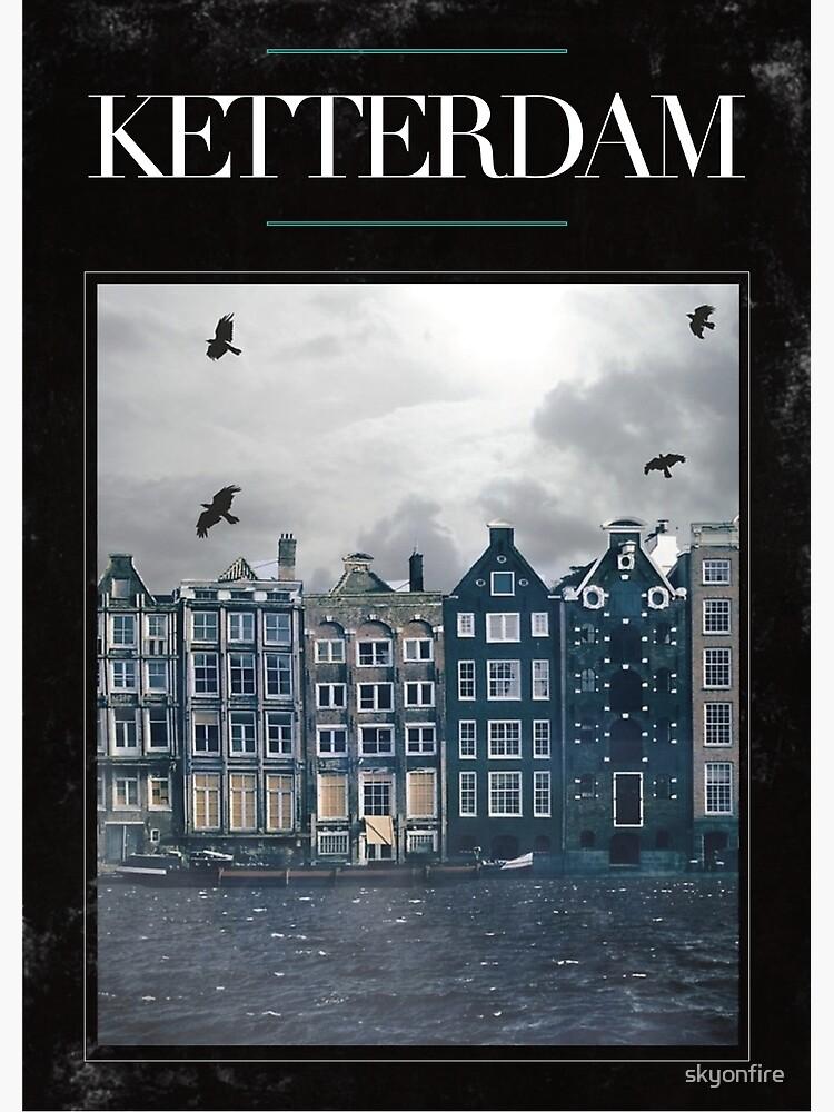 Ketterdam by skyonfire