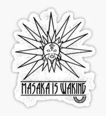 Masaka Is Waking (dark) Sticker