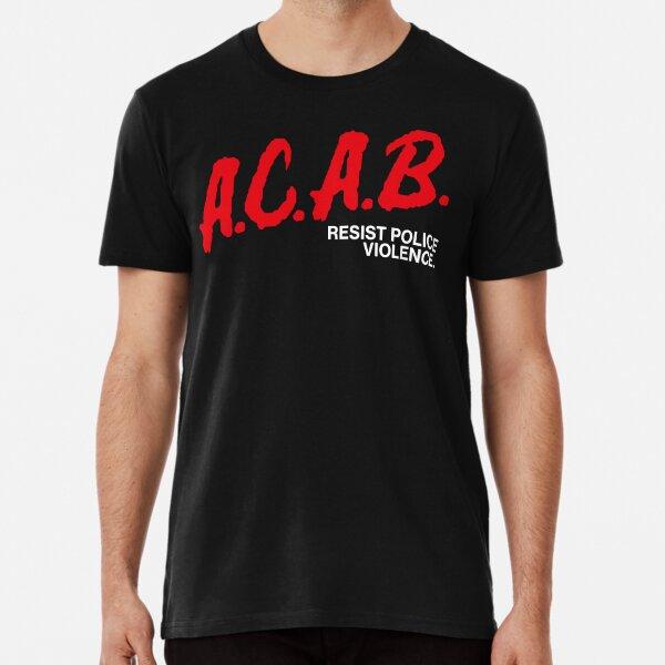 A.C.A.B resistir la violencia policial Camiseta premium