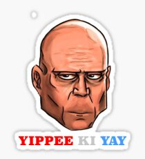 YIPPEE KI YAY- BRUCE WILLIS DIE HARD- (Specially Detailed) Sticker