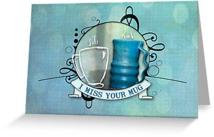 I miss your mug by Allison McIntosh