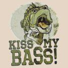 Kiss My Bass by MudgeStudios