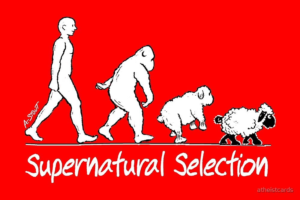 SUPERNATURAL SELECTION by atheistcards