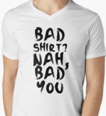 BAD SHIRT T-Shirt