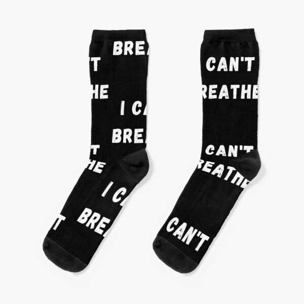 Stop Killing Black People - I can't Breathe - George Floyd Socks