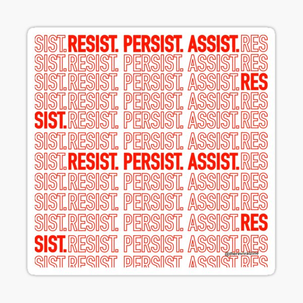 Resist. Persist. Assist. (Black Lives Matter.) Sticker
