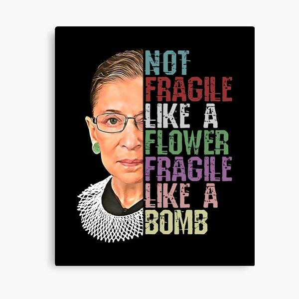 RBG Pas fragile comme une fleur Fragile comme une bombe Impression sur toile