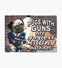 Funny Pugs With Guns Photographic Print