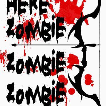 Here Zombie Zombie Zombie by Rayzilla79