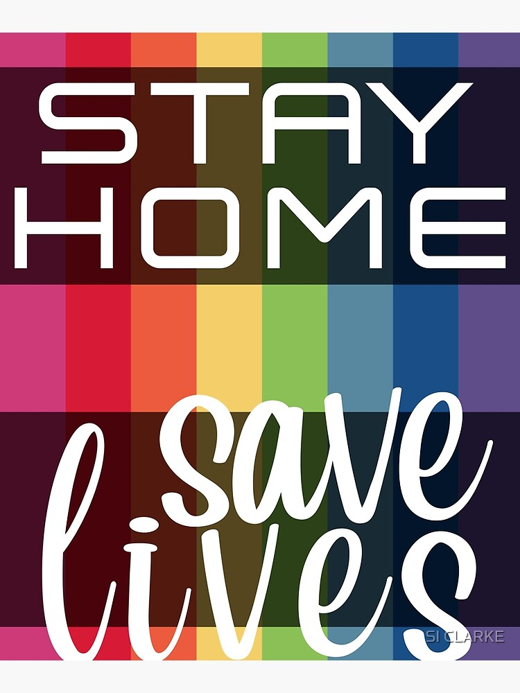 Stay Home. Save Lives. by SI-CLARKE