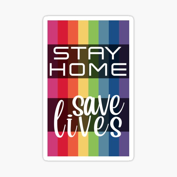 Stay Home. Save Lives. Sticker