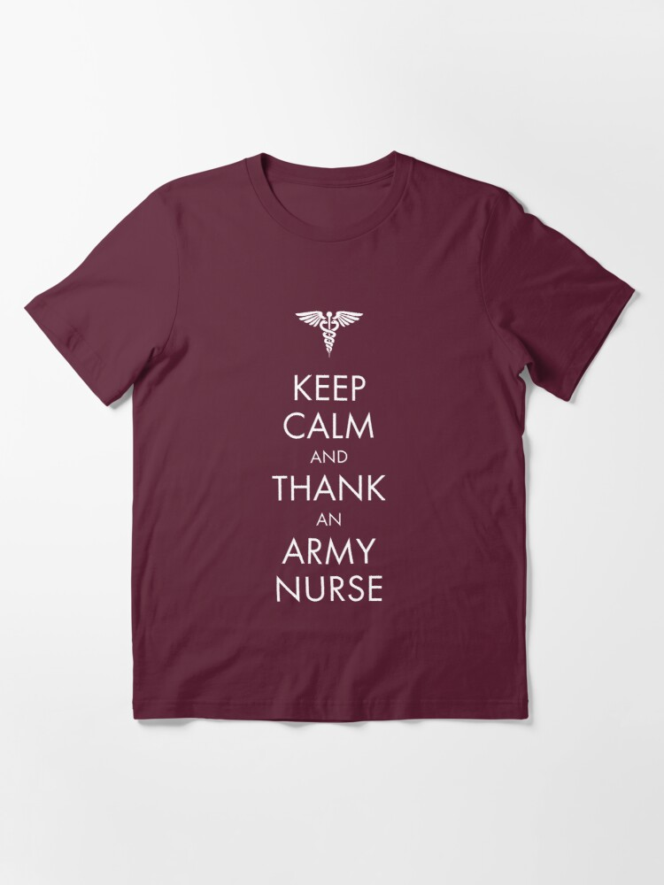 Alternate view of Keep Calm and Thank an Army Nurse Essential T-Shirt