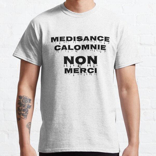 Médisance, Calomnie NON Merci T-shirt classique