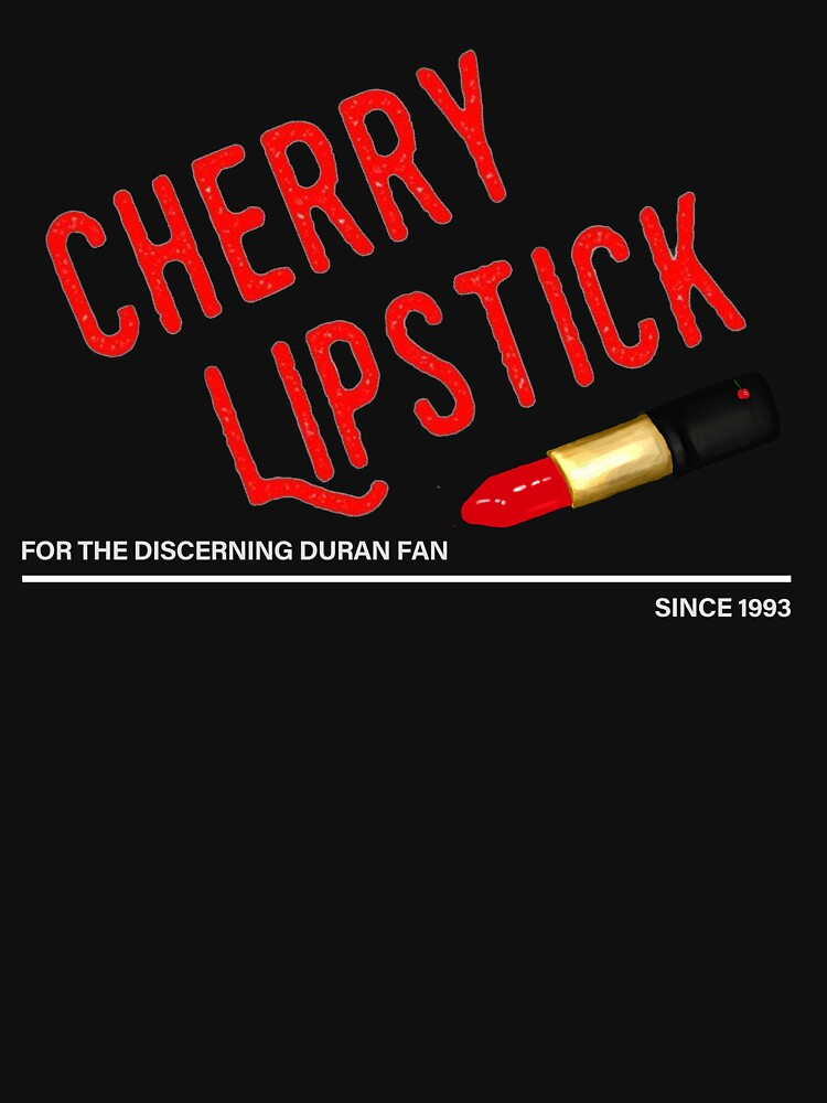 Cherry Lipstick: For The Discerning Duran Fan by -CherryLipstick