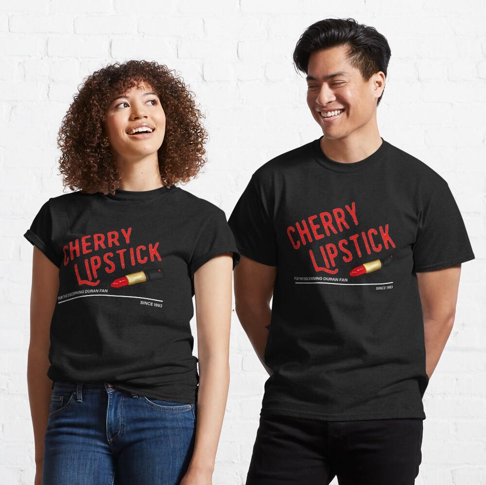 Cherry Lipstick: For The Discerning Duran Fan Classic T-Shirt